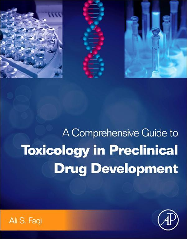A Comprehensive Guide to Toxicology in Preclinical Drug Development By: