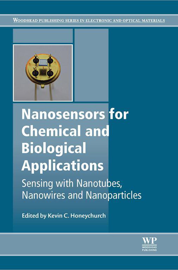Nanosensors for Chemical and Biological Applications Sensing with Nanotubes,  Nanowires and Nanoparticles
