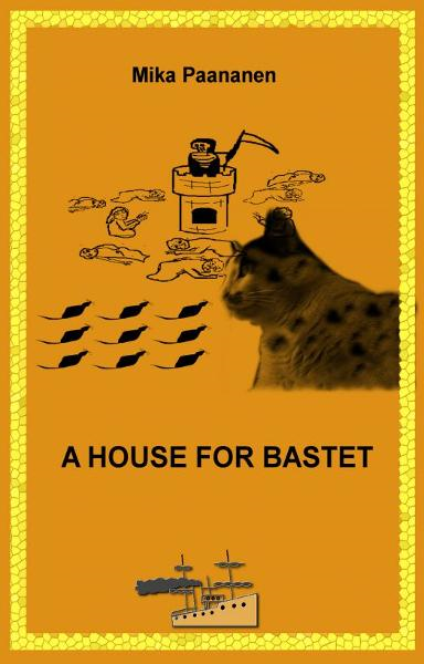 A House for Bastet By: Mika Paananen