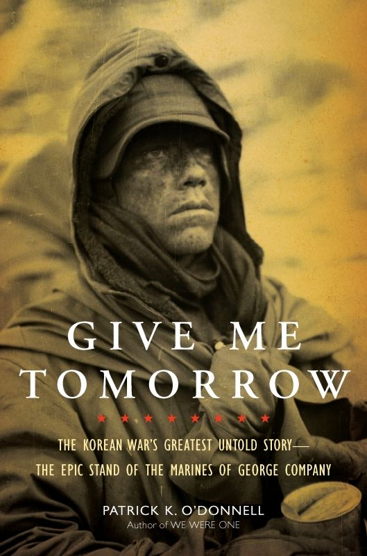 Give Me Tomorrow By: Patrick K. O'Donnell