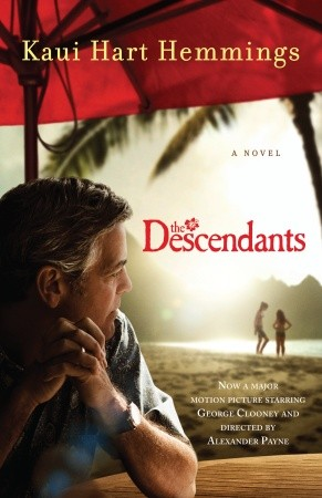 The Descendants: A Novel By: Kaui Hart Hemmings