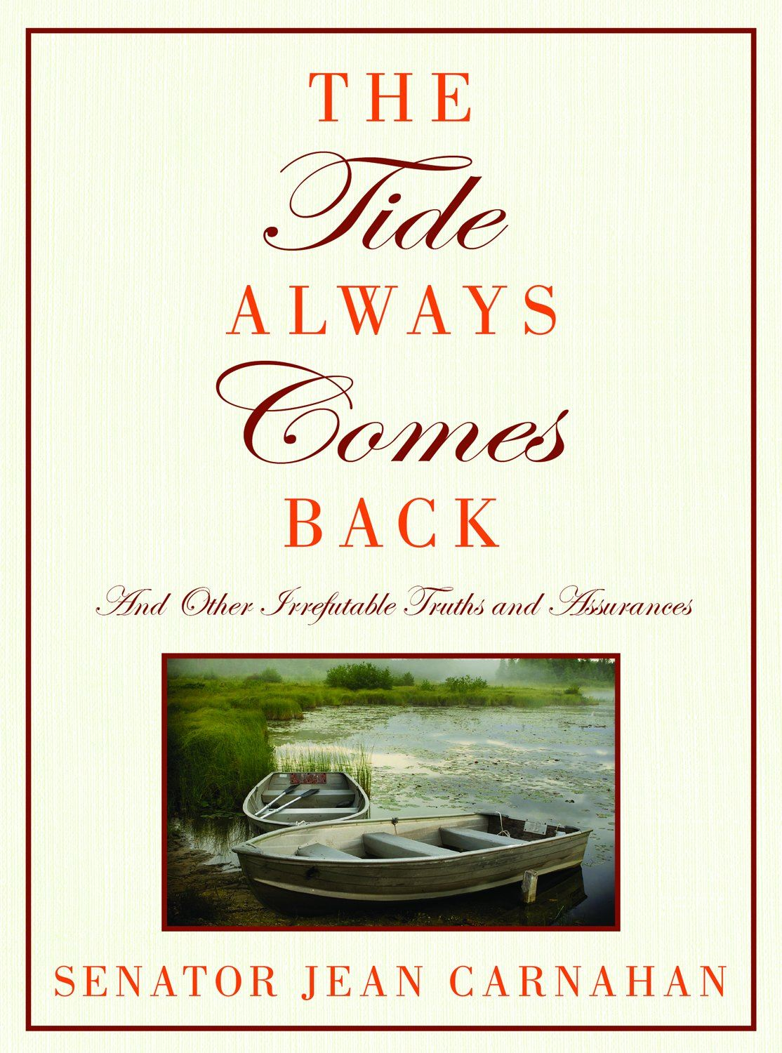 The Tide Always Comes Back: And Other Irrefutable Truths and Assurances By: Senator Carnahan