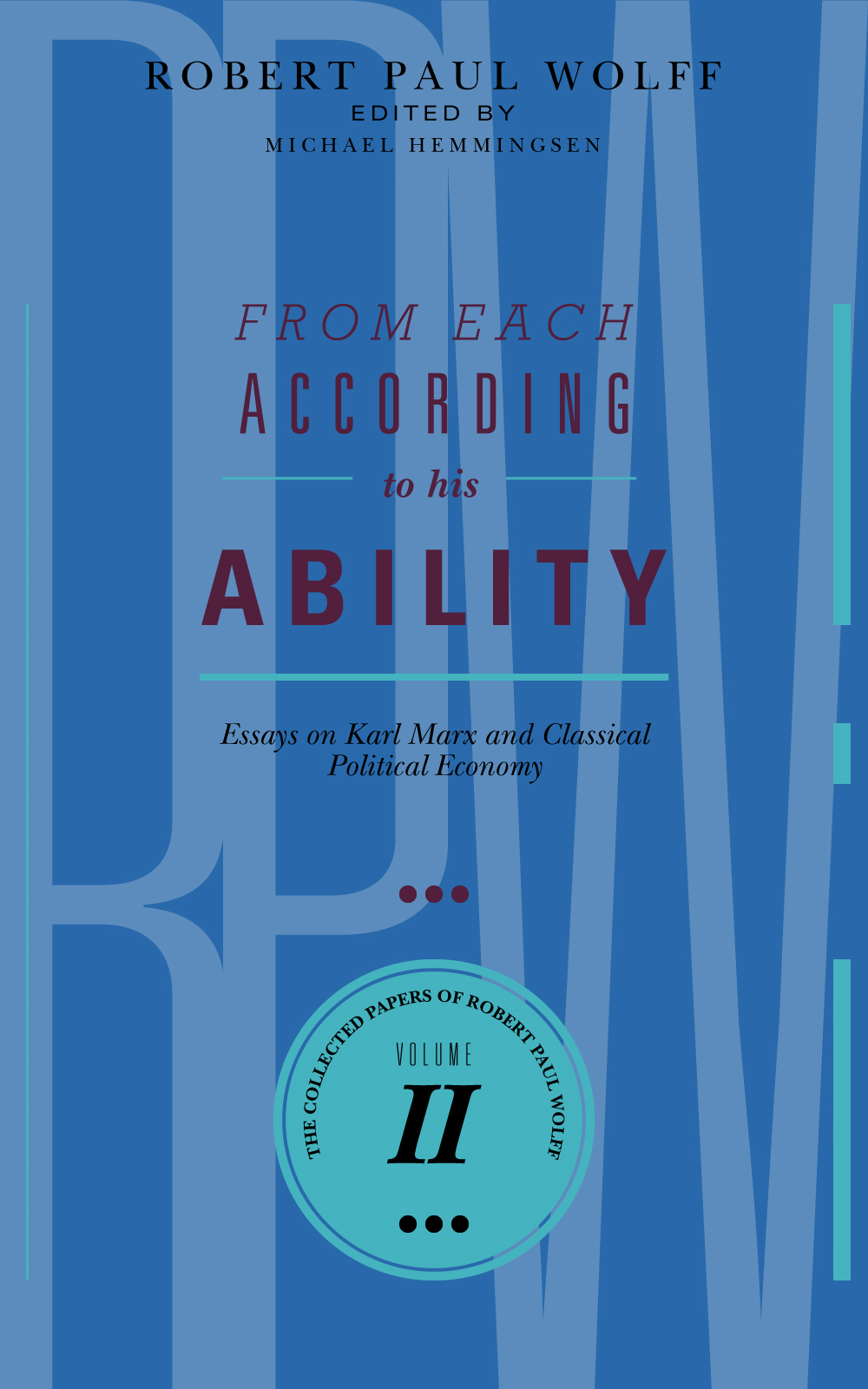Robert Paul Wolff - From Each According To His Ability