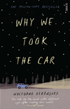 Why We Took The Car: