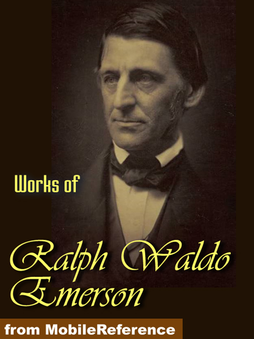 Works Of Ralph Waldo Emerson: Essays Both Series, Nature, May-Day And Other Pieces (Mobi Collected Works)