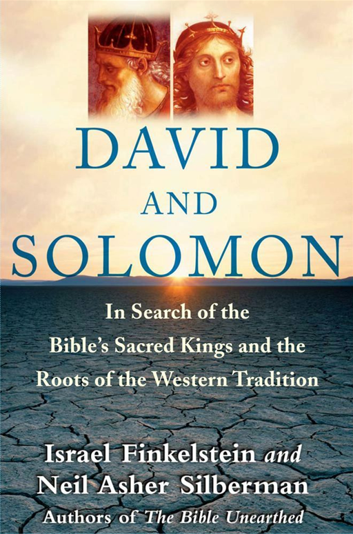 David and Solomon By: Israel Finkelstein,Neil Asher Silberman