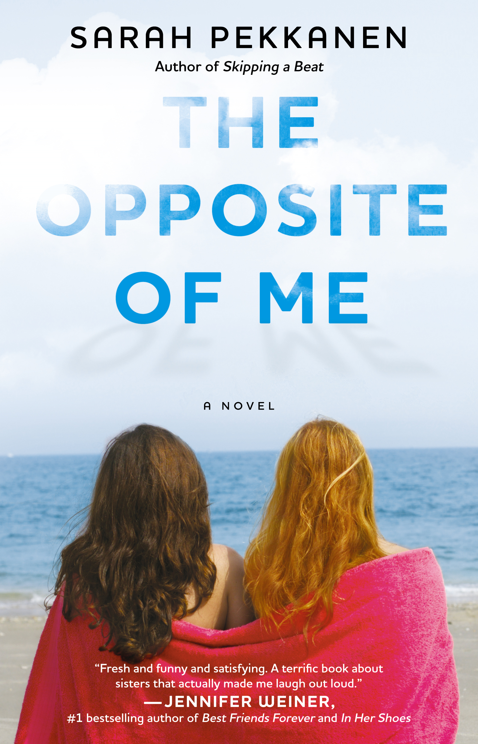 The Opposite of Me By: Sarah Pekkanen