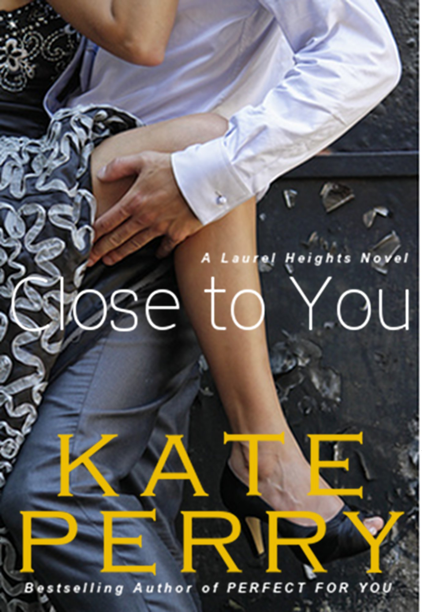 Close to You By: Kate Perry