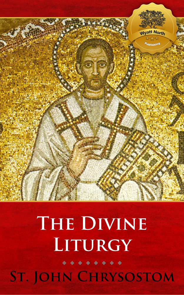 The Divine Liturgy of St. John Chrysostom