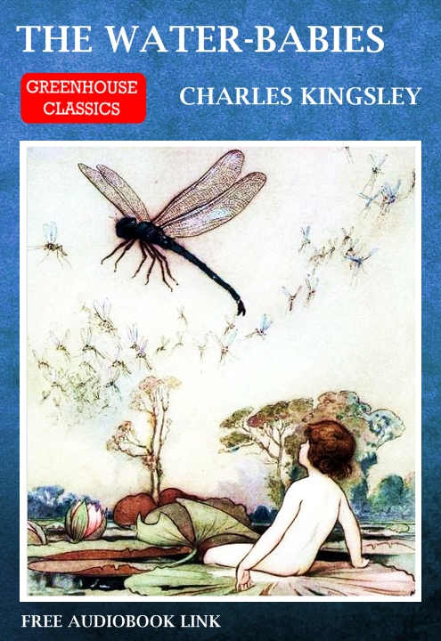 The Water-Babies (Complete & Illustrated)(Free AudioBook Link) By: Charles Kingsley