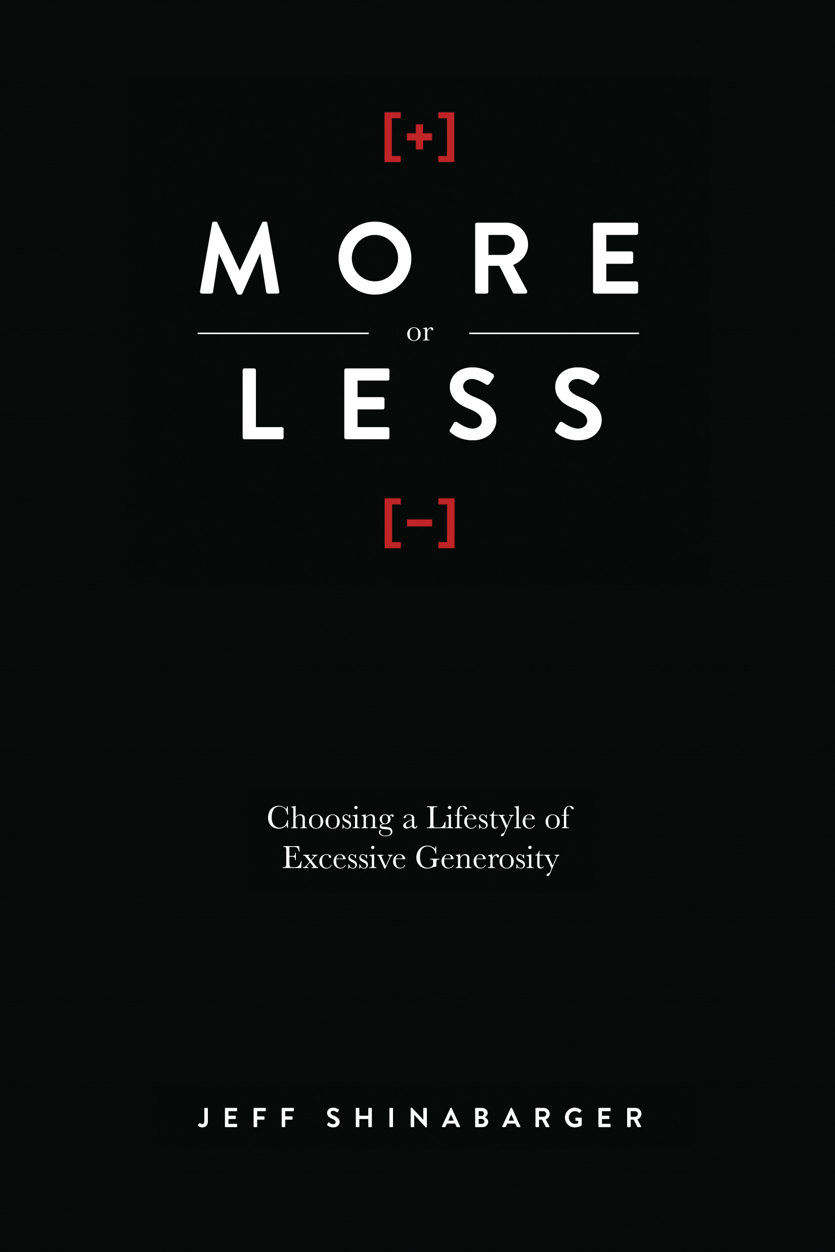 More or Less By: Jeff Shinabarger