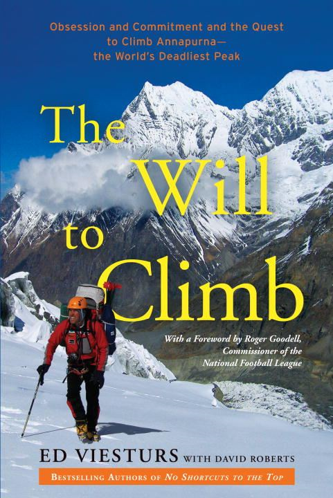 The Will to Climb By: David Roberts,Ed Viesturs