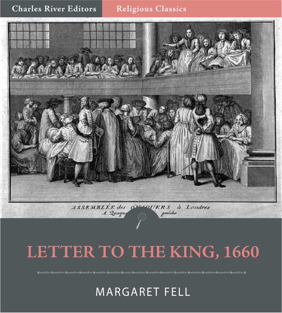 Mother of Quakerism: Letter to the King on Persecution  By: Margaret Fell