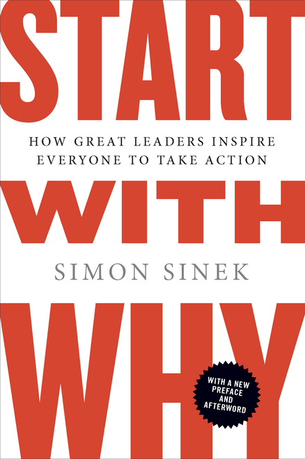 Start with Why By: Simon Sinek