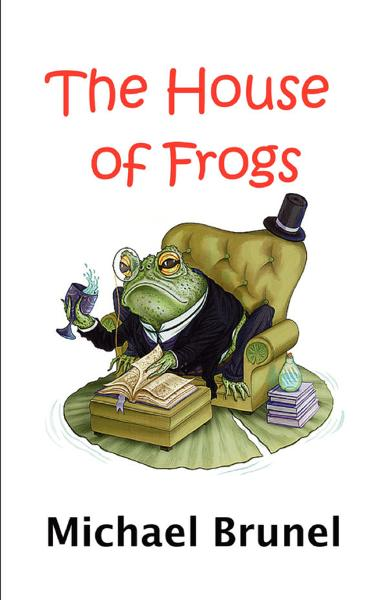 The House of Frogs: The Life and Death of Angstville By: Richard Cook