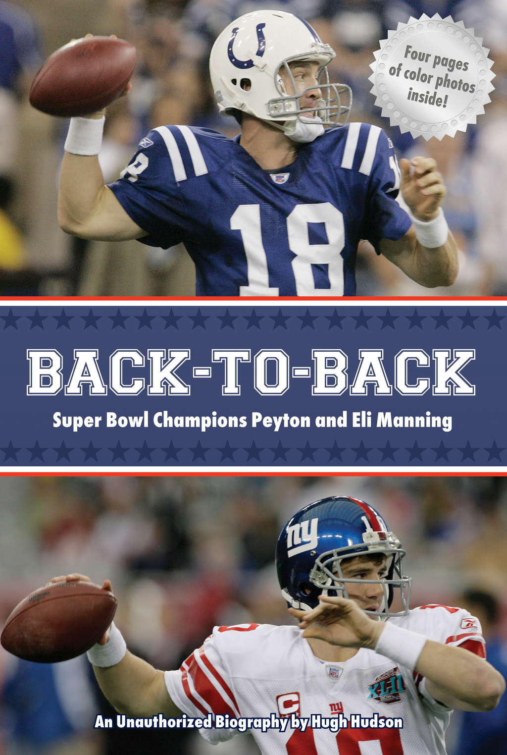 Back-to-Back: Super Bowl Champions Peyton and Eli Manning By: Hugh Hudson