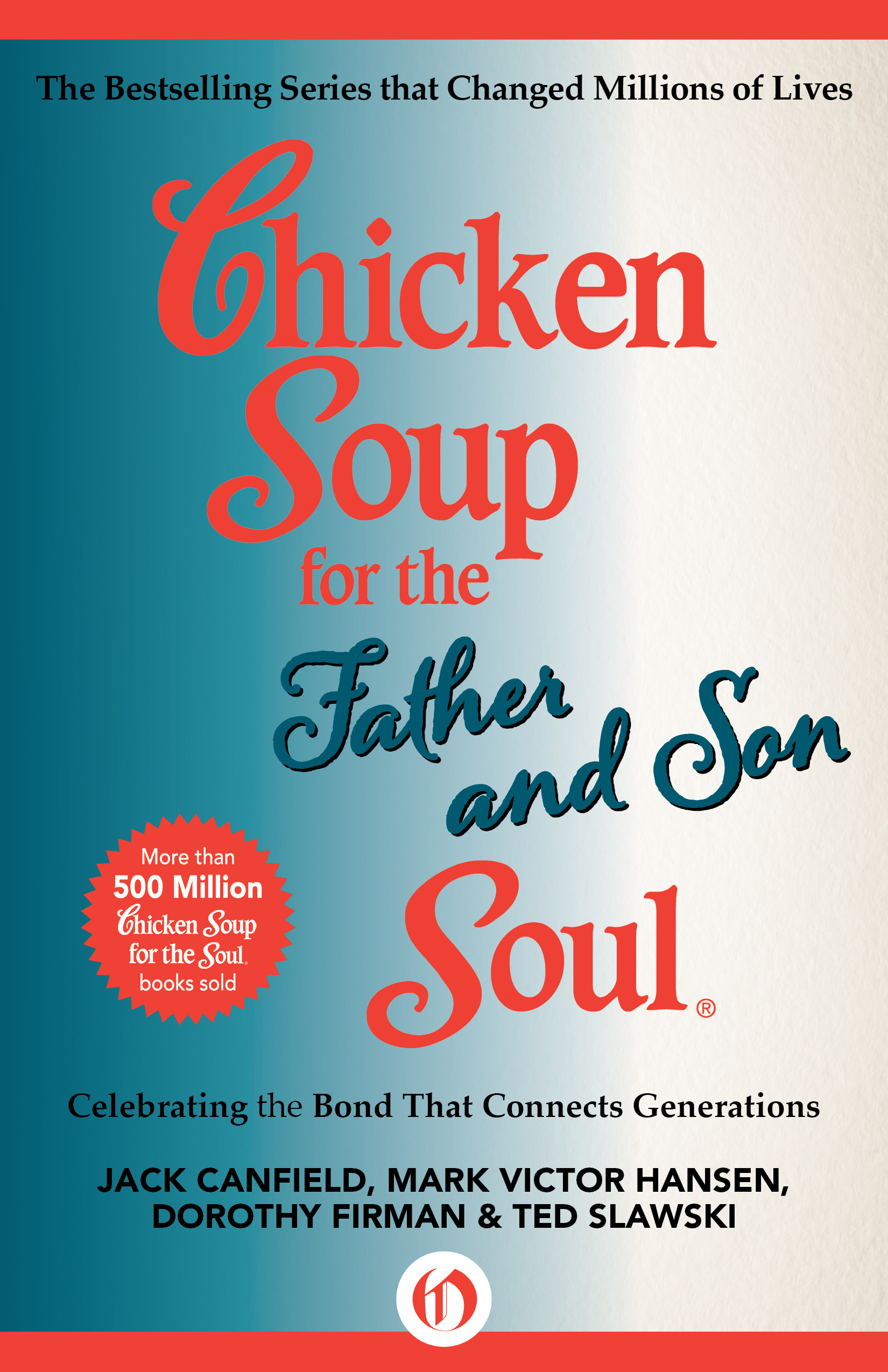 Chicken Soup for the Father and Son Soul By: Dorothy Firman,Jack Canfield,Mark Victor Hansen,Ted Slawski