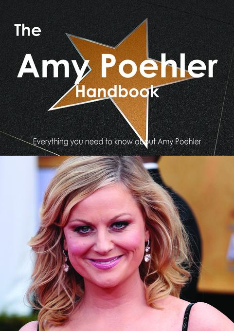Emily Smith - The Amy Poehler Handbook - Everything you need to know about Amy Poehler