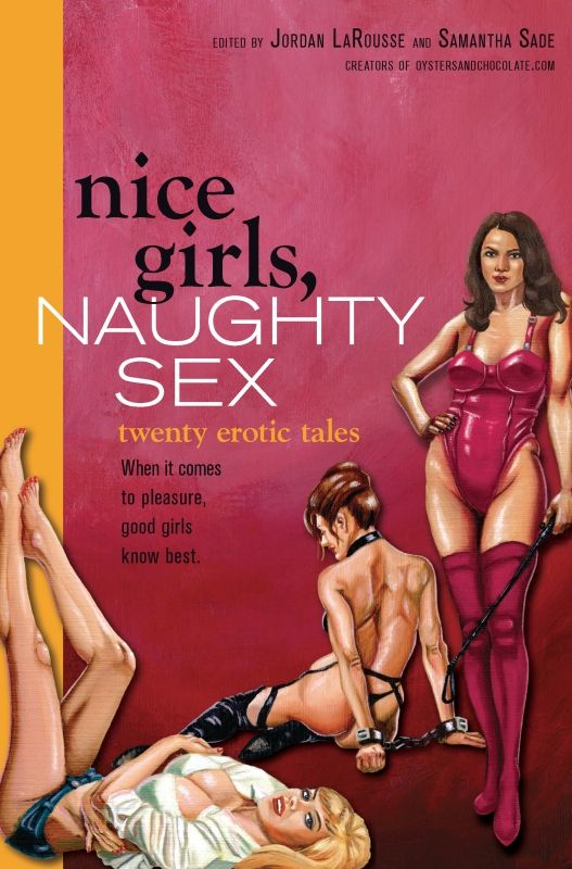 Nice Girls, Naughty Sex: 20 Erotic Tales