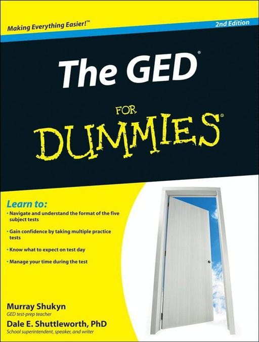The GED For Dummies By: Dale E. Shuttleworth,Murray Shukyn