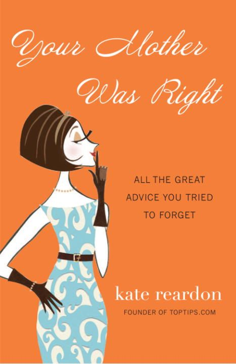 Your Mother Was Right By: Kate Reardon
