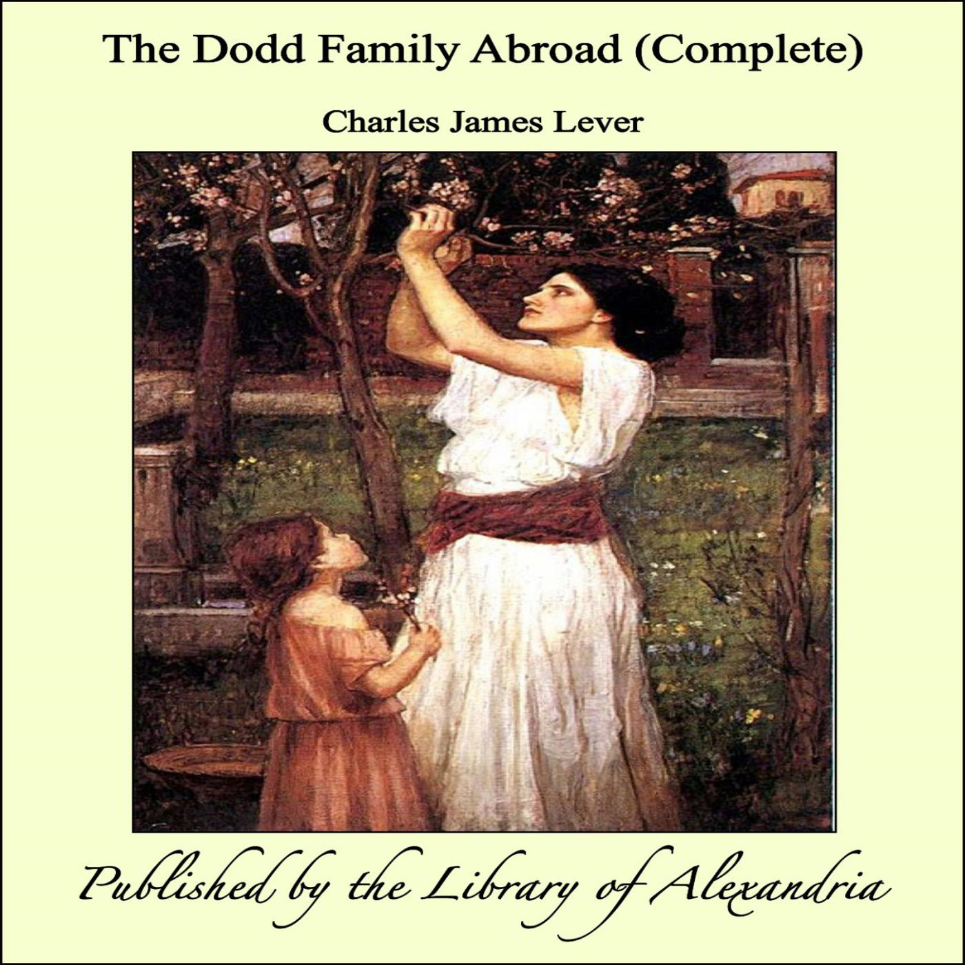 Charles James Lever - The Dodd Family Abroad (Complete)