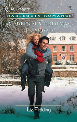 A Surprise Christmas Proposal By: Liz Fielding