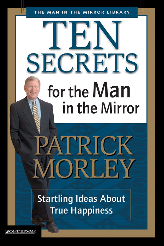 Ten Secrets for the Man in the Mirror