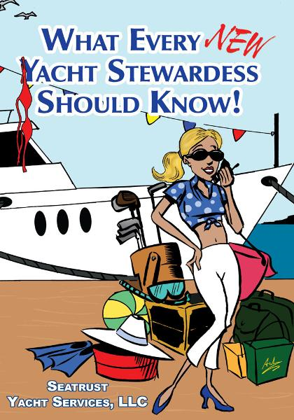 What Every NEW Yacht Stewardess Should Know! By: Seatrust Yacht Services, LLC