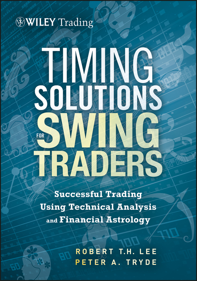 Timing Solutions for Swing Traders By: Peter Tryde,Robert Lee