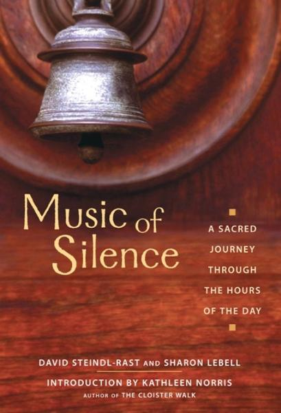Music of Silence By: Ph.D. Brother David Steindl-Rast,Sharon Lebell