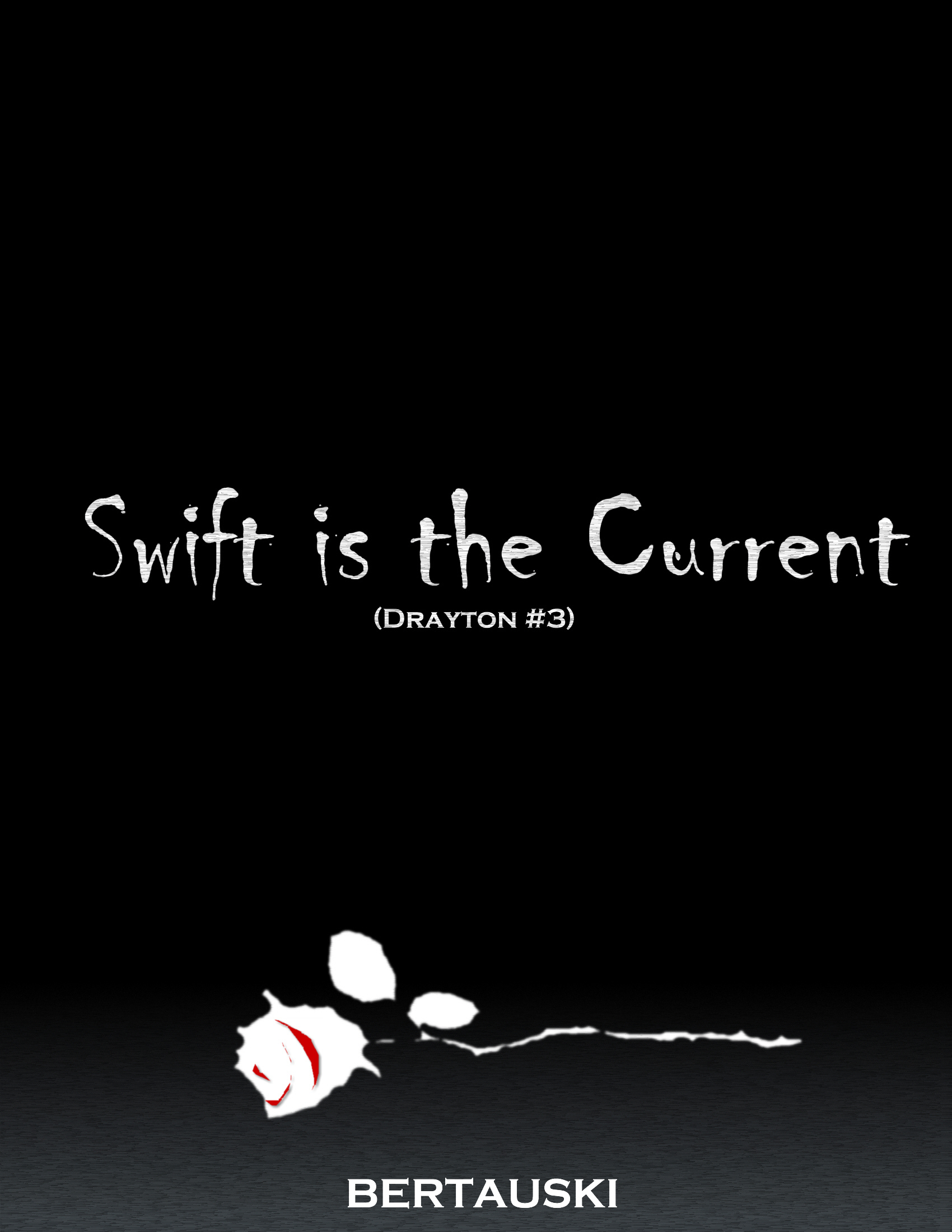 Swift is the Current (Drayton #3) By: Tony Bertauski