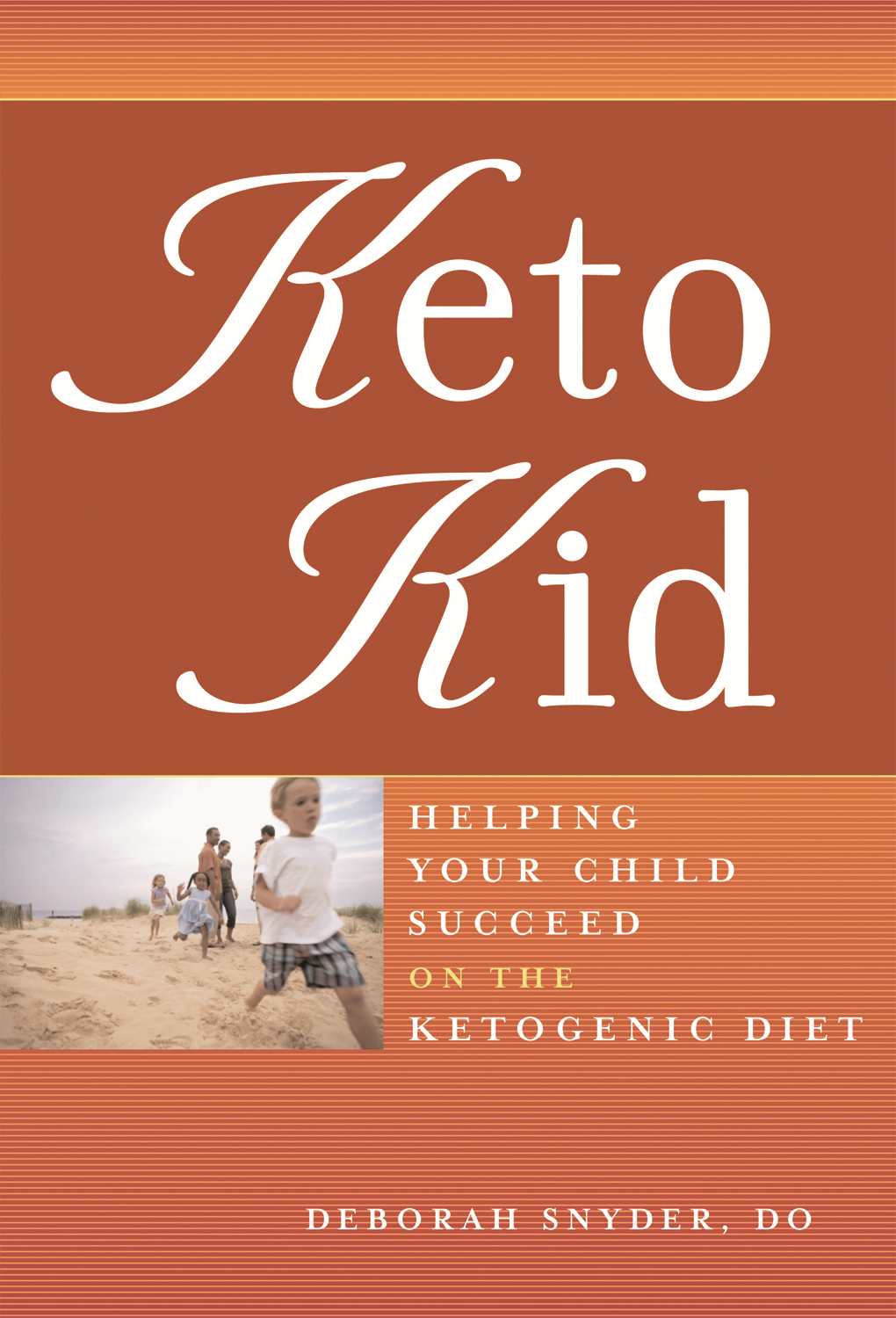 Keto Kid By: Deborah Ann Snyder, DO,Dr. Deborah Snyder