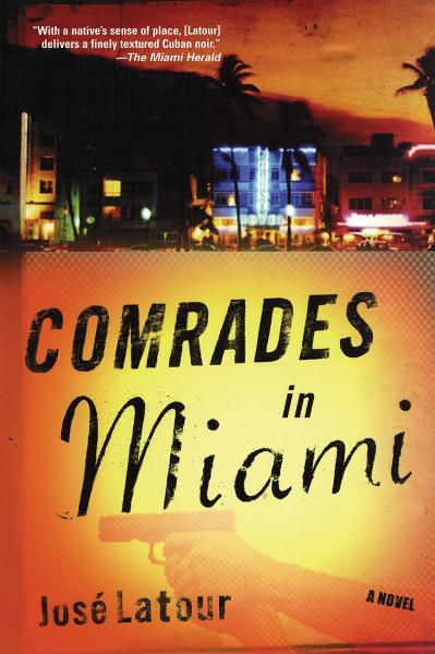 Comrades in Miami By: Jose Latour