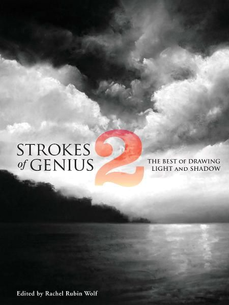 Strokes of Genius 2: Light and Shadow By: Rachel Rubin Wolf