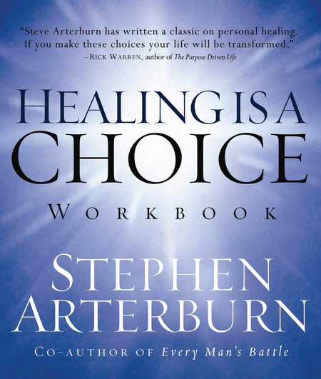 Healing is a Choice Workbook By: Stephen Arterburn
