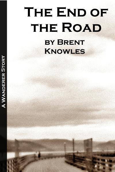 The End of the Road By: Brent Knowles