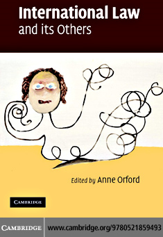 International Law and its Others By: Orford, Anne