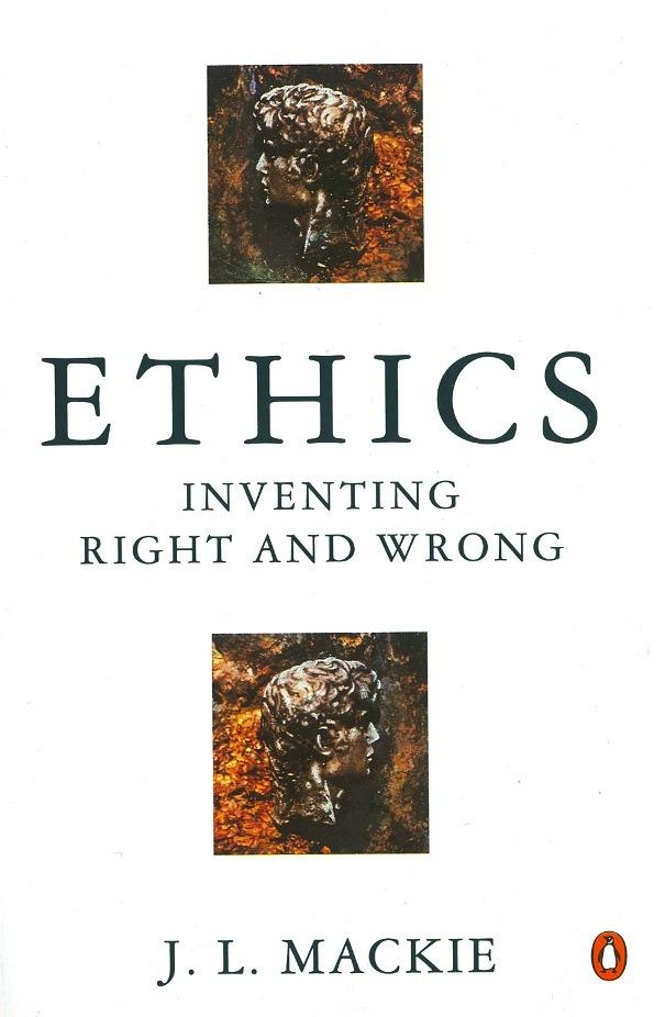Ethics By: J Mackie