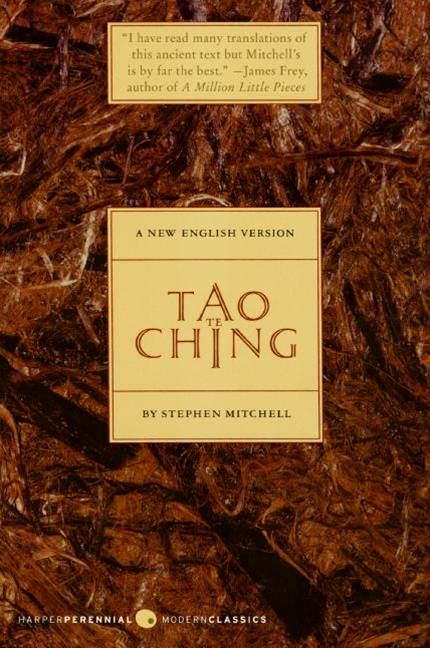 Tao Te Ching By: Stephen Mitchell
