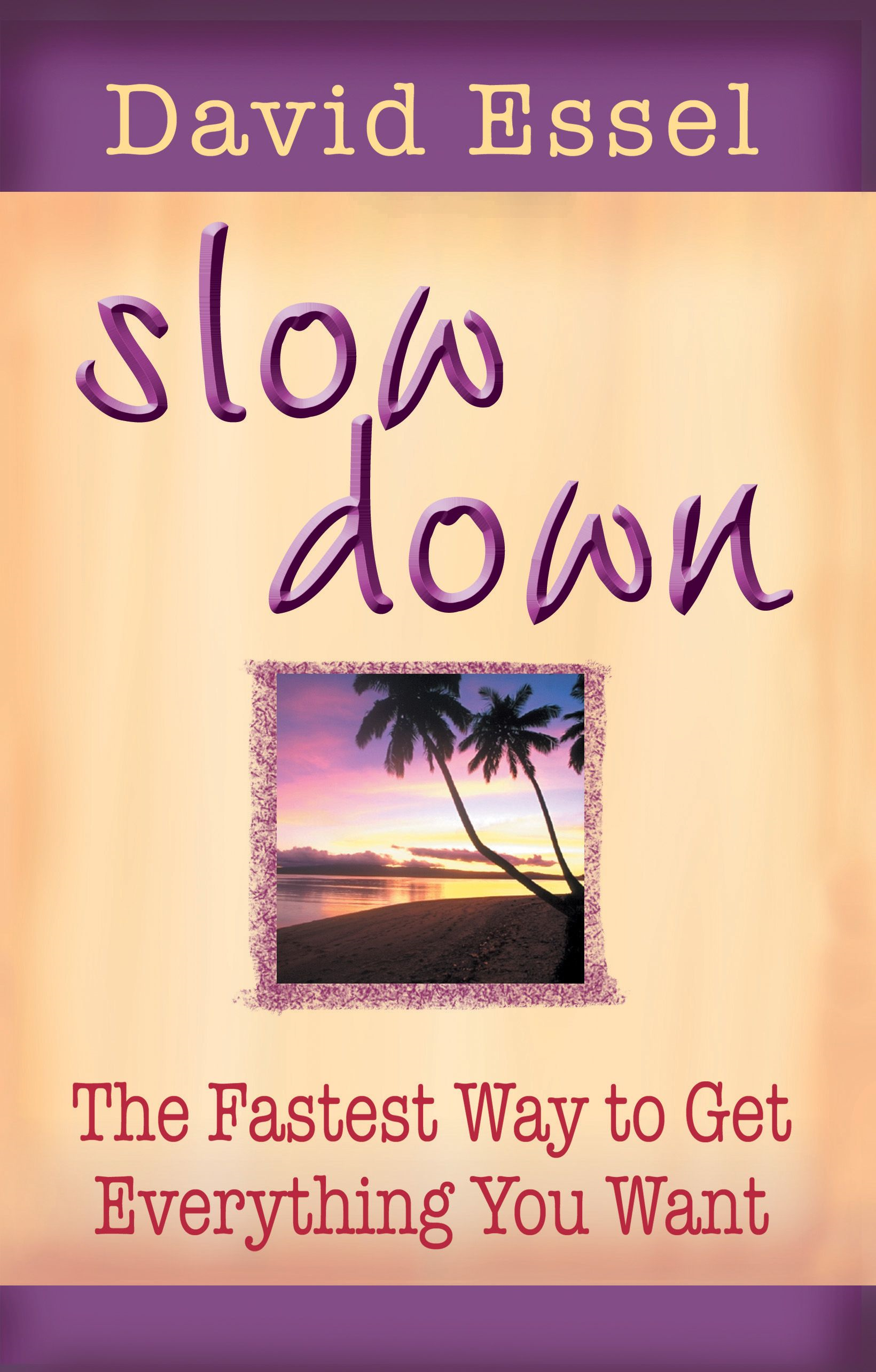 Slow Down By: David Essel