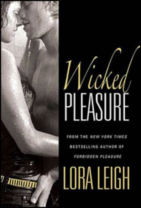 Wicked Pleasure By: Lora Leigh