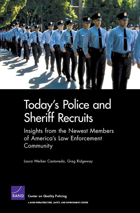 Today's Police and Sheriff Recruits: Insights from the Newest Members of America's Law Enforcement Community