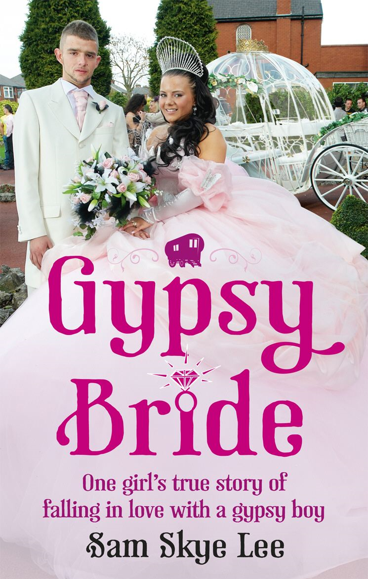 Gypsy Bride One girl's true story of falling in love with a gypsy boy