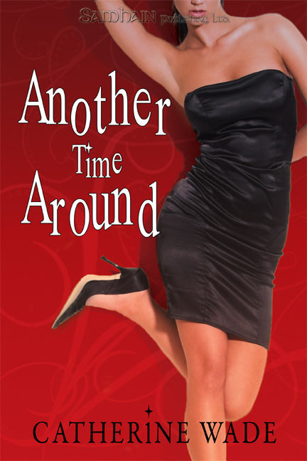 Another Time Around By: Catherine Wade