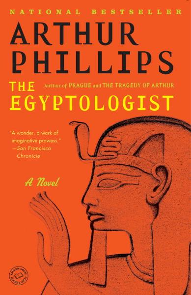 The Egyptologist By: Arthur Phillips