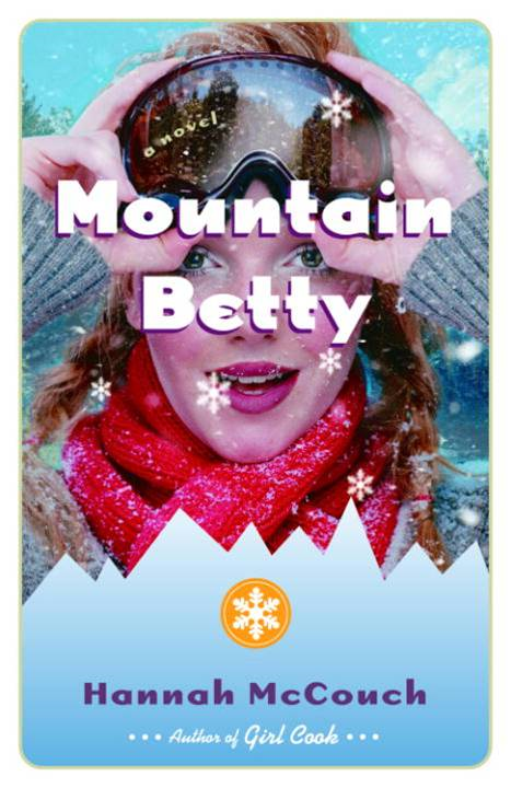 Mountain Betty By: Hannah McCouch