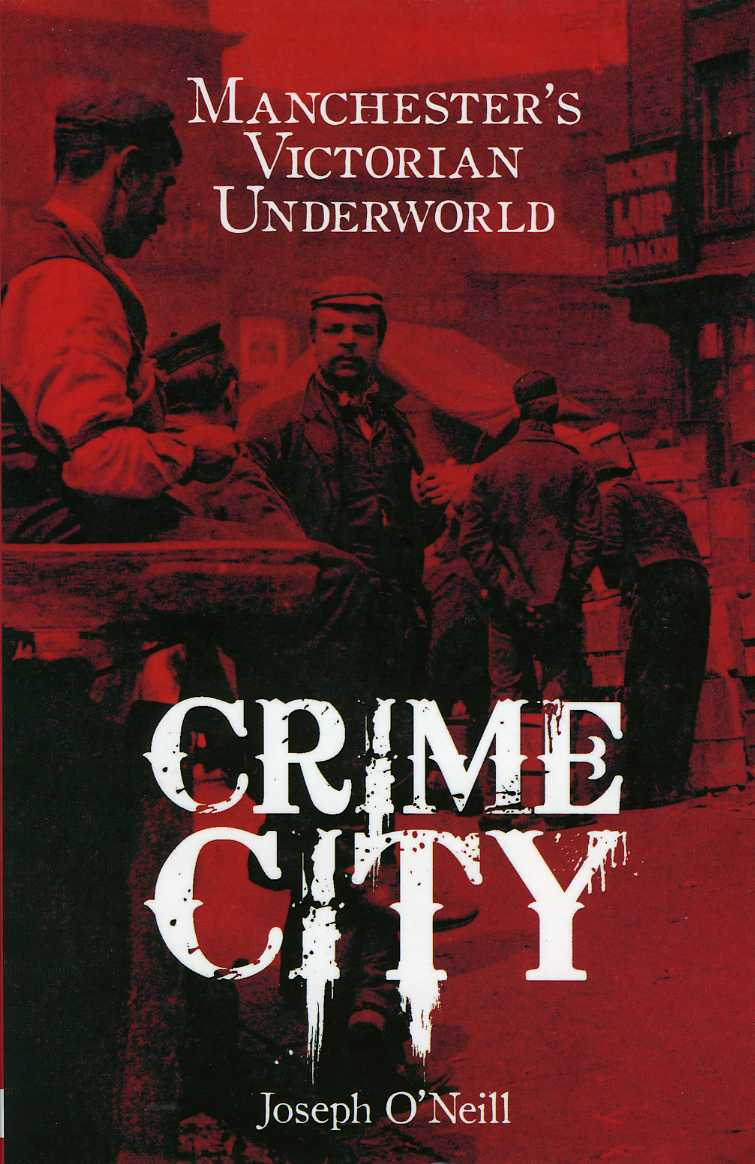 Crime City: Manchester's Victorian Underworld