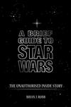 A Brief Guide To Star Wars: