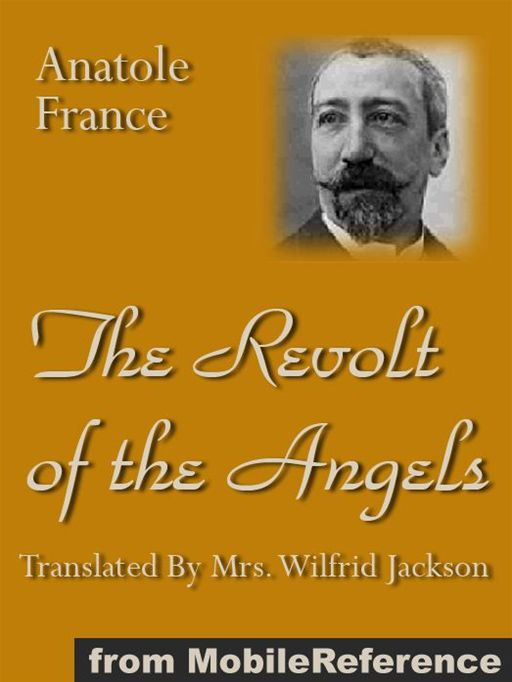 The Revolt Of The Angels  (Mobi Classics) By: Anatole France,Wilfrid Jackson (Translator)